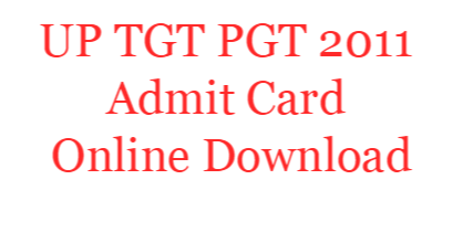 UP TGT PGT 2011 Admit Card Online